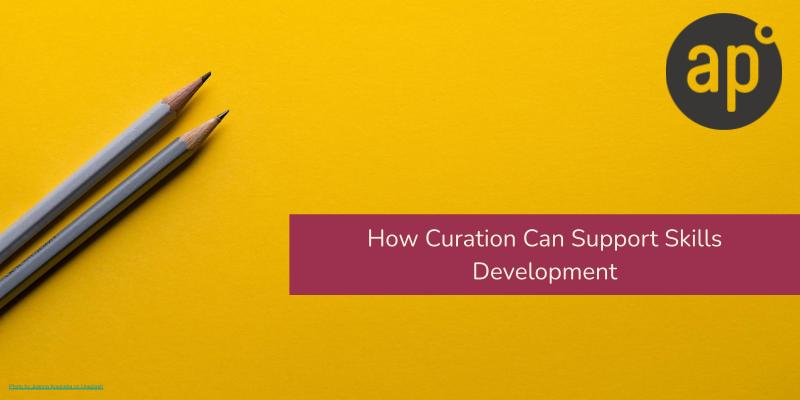 How Curation Can Support skills Development banner